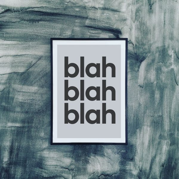 Blah Blah Blah Art Print
