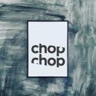 Chop Chop Art Print