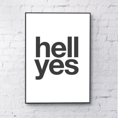 Hell Yes Art Print