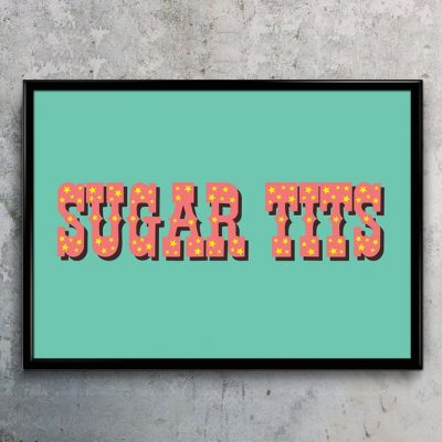 Sugar Tits typographic poster