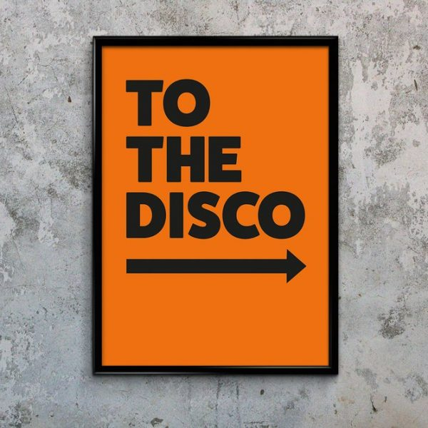 TO THE DISCO Art Print, typography poster with Arrow Pointing to the Right