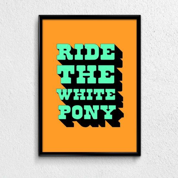 Ride The White Pony Typographic Art Print