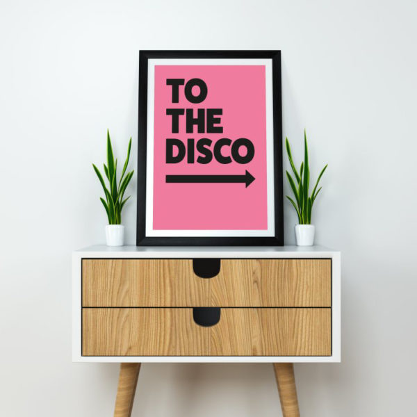 To the disco. Statement typographic artwork poster