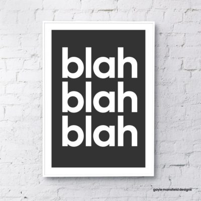 Blah Blah Blah Typography Art Print in Black