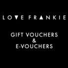 Love Frankie Gift Vouchers & E-Vouchers