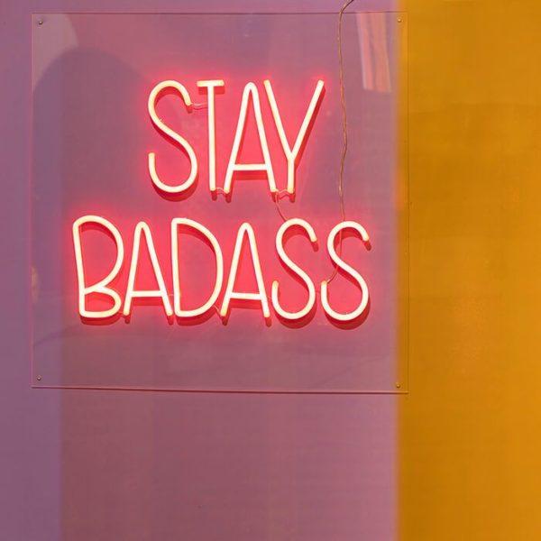Stay Badass Neon Sign Light