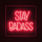 Stay Badass Neon Sign Light