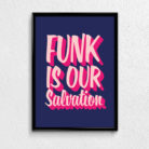 Funk is Our Salvation - Typography Poster