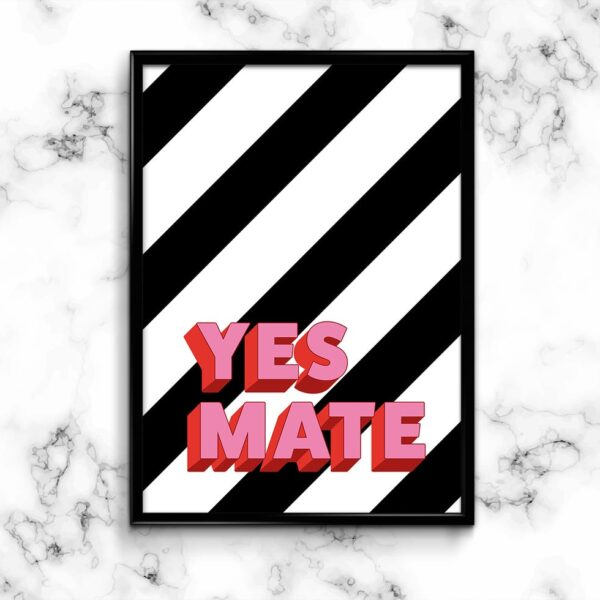 Yes Mate Striped Typography Art Print