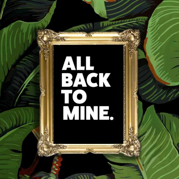 All Back To Mine Black Typography Print